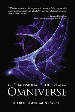 Alfred Webre - The Dimensional Ecology of the Omniverse