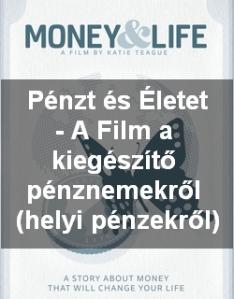Pénzt és Életet - A Film a kiegészítő pénznemekről