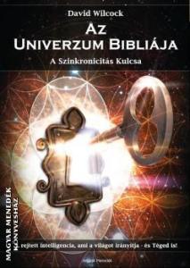 David Wilcock - Az Univerzum Bibliája - A Szinkronicitás kulcsa