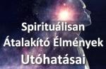 Spirituálisan Átalakító Élmények Utóhatásai