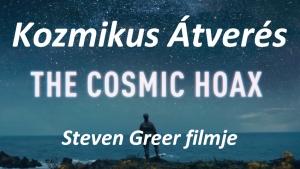 Steven Greer - Kozmikus Átverés